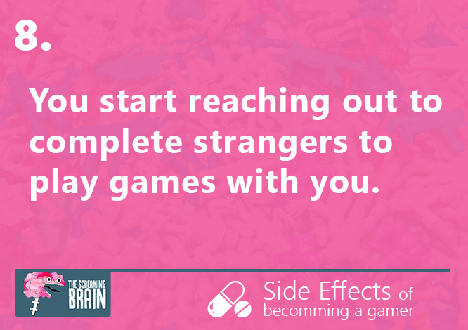 #8 side effect of becoming a gamer